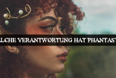 Welche Verantwortung hat Phantastik PAN18